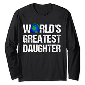Greatest Daughter T-Shirt