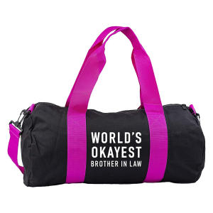 Worlds Okayest Brother In Law Gym Bag