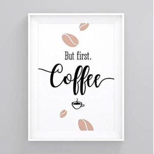 But First Coffee Art Wall Print