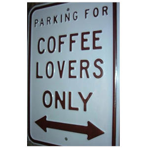 Parking For Coffee Lovers Plaque