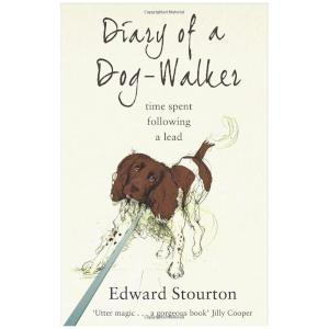Diary of a Dog-walker - Edward Stourton