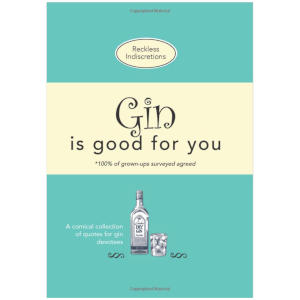 Gin is Good for You - Comical Quotes
