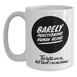 Barely Functioning Human Mug