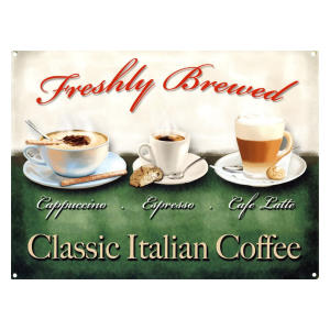Three Delicious Classic Italian Coffees Tin Sign