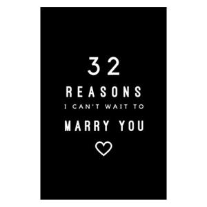 32 Reasons I Can't Wait To Marry You