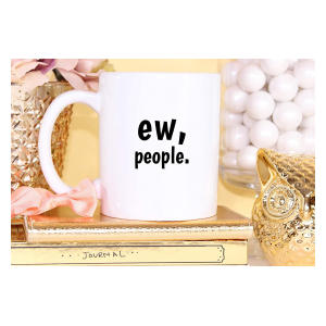 Ew People Funny Mug