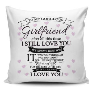 To My Gorgeous Girlfriend Cushion