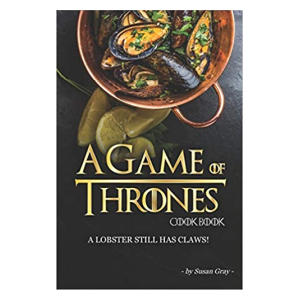 A Game of Thrones Cookbook