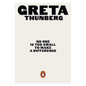 No One Is Too Small to Make a Difference-Greta Thunberg