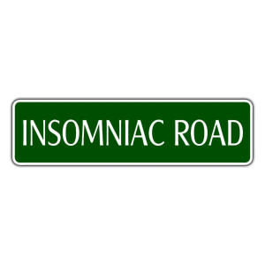 Insomniac Metal Sign