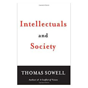 Intellectuals & Society - Thomas Sowell