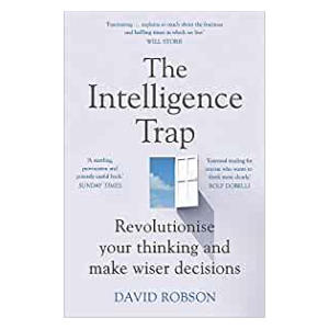 The Intelligence Trap - David Robson