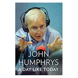 A Day Like Today - John Humphries