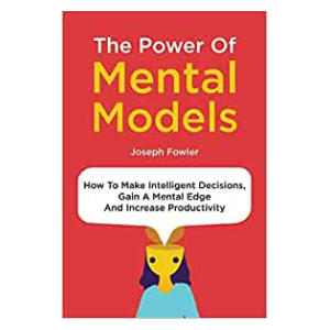 The Power Of Mental Models