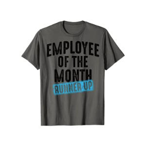 Employee of the Month Runner Up T Shirt