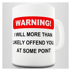 Funny I Will Offend You Mug