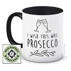 I Wish This Was Prosecco Mug