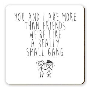 Cute Friends Quote Coaster