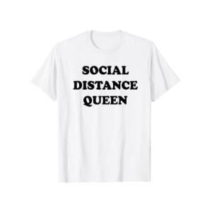 Social Distance Queen T Shirt