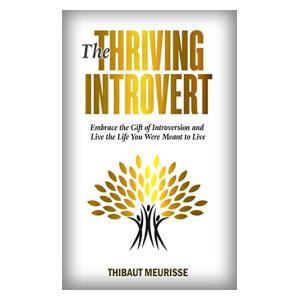 The Thriving Introvert - Thibaut Meurisse
