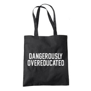 Dangerously Overeducated Tote Shopper