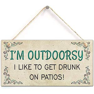 I'm Outdoorsy Novelty Sign