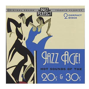 Jazz Age: Hot Sounds of the 20s and 30s CD