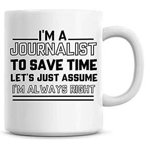 I'm A Journalist Mug