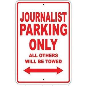 Novelty Journalist Parking Sign