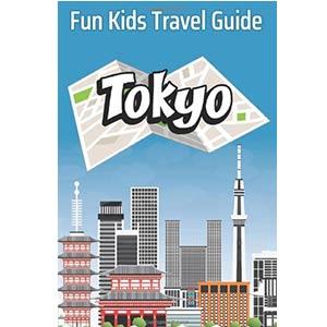 Tokyo: Fun Kids Travel Guide