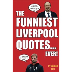 The Funniest Liverpool Quotes... Ever!