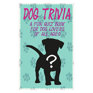 A Fun Trivia Book for Dog Lovers