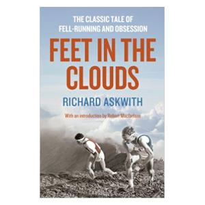 Feet in the Clouds - Fell Running and Obsession
