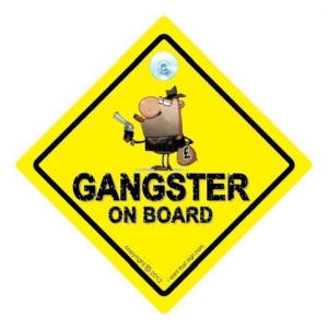 Gangster On Board Novelty Car Sign