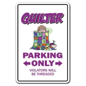 Funny Quilter Parking Sign