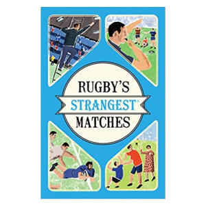 Rugby's Strangest Matches