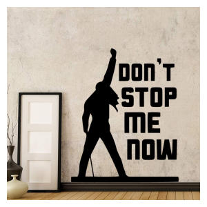 Don't Stop Me Now Wall Art Sticker