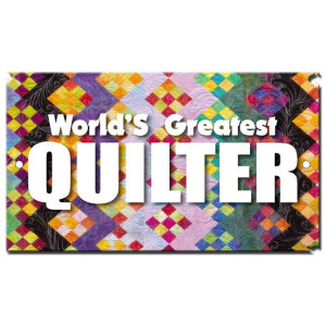 World's Greatest Quilter Sign
