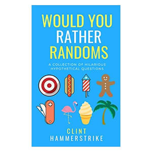 Would You Rather Randoms