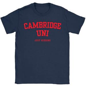 Cambridge Uni Just Kidding T Shirt