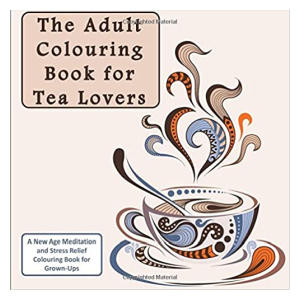 Tea Colouring Book for Adults