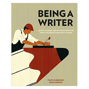 Being a Writer - Travis Elborough