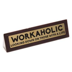 Workaholic Novelty Wooden Sign