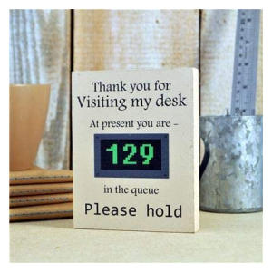Funny Desk Sign, Please Wait