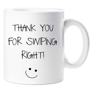 Thank You For Swiping Right Mug