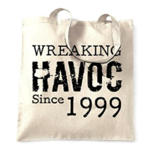 Tote Bag Wreaking Havoc Since 1999
