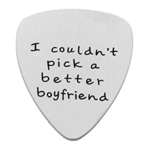 I Couldn't Pick a Better Boyfriend Guitar Pick