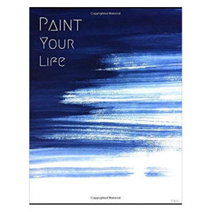 Paint Your Life Notebook