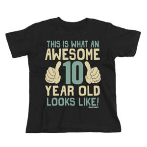This is What an Awesome 10 Year Old Looks Like - T-Shirt