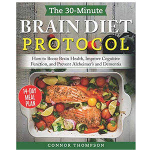 The 30-minute Brain Diet Protocol Cookbook